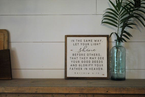let your LIGHT SHINE 1'X1' sign   distressed wooden sign   farmhouse decor   let your light shine before others   Matthew 5:16   Bible verse