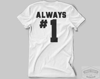ALWAYS NUMBER  1  T-SHIRT / Premium Quality ! - Made in London / Fast Delivery to the Usa , Canada , Australia & Europe !