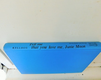 "1968, First Edition, ""Tell me that you love me, Junie Moon"" by Marjorie Kellog, Hardcover"