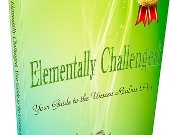 Instant Download Elementally Challenged: A Researched Guide to the Unseen Realms part 1 by Krista Raisa PDF book