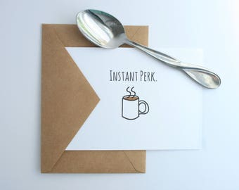 Instant Perk -- Encouragement, Coffee, Thinking of You, Friendship Greeting Card, Blank Inside -- Set of Single Card and Envelope