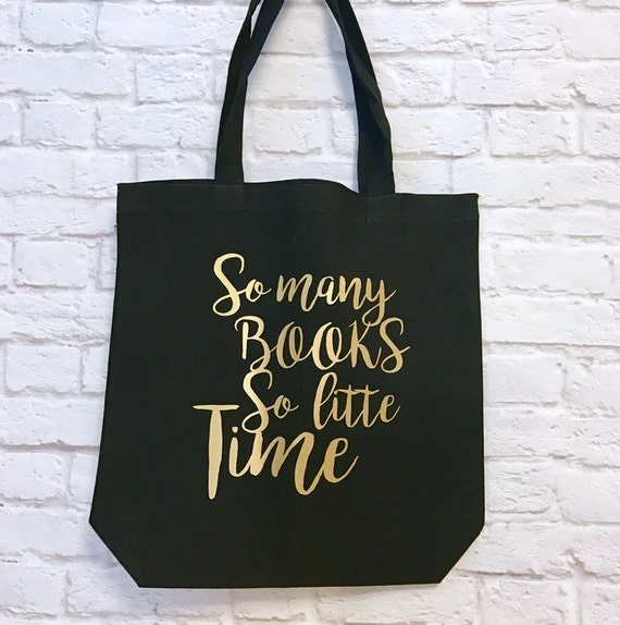 Book lover So Many Books So Little Time Tote Bag Black with Gold Metallic Print