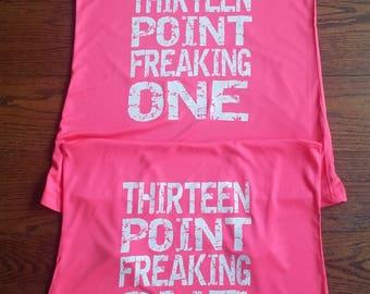 Thirteen Point Freaking One Half Marathon Tank  Running Partners Tanks Ladies Poly Interlock Wicking Shirt Half Marathon Running Tee