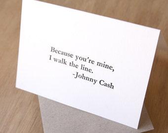 Johnny Cash, walk the line, Valentine's Day card, Song lines Letterpress card 'Because you're mine, I walk the line'. Vintage handset type