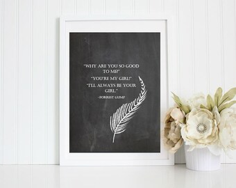 I'll Always be Your Girl-Forrest Gump Quote Chalkboard Style Print 8X10