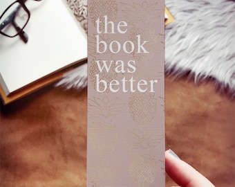 The Book Was Better Bookmark, Pink Pineapple Bookmark, Linen Paper Bookmarks for Books