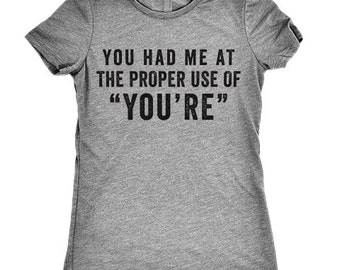 "You Had Me At The Proper Use Of ""You're"""