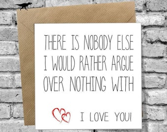There is nobody else I would rather Greetings Card for Birthday Christmas Valentines Day Anniversary Love Boyfriend Girlfriend Husband Wife