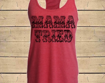 Mama Tried Tank. Country Shirts, Merle Haggard, Southern Tanks, Country Lyrics Shirt, Music, Womens (Fitted) Soft Blend Racerback Tank Top