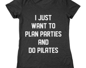Plan Parties And Do Pilates Funny Gym Basic Workout Women's Relaxed Fit Tri-Blend T-Shirt DT2140