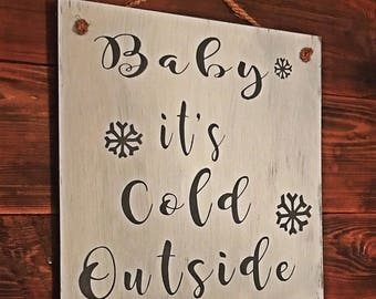 Baby It's Cold Outside Wooden Sign