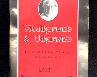 Weatherwise and Otherwise Best of Yankee's Oracle BOOK 1 Joseph Chase Allen 1st Edition New England Humor