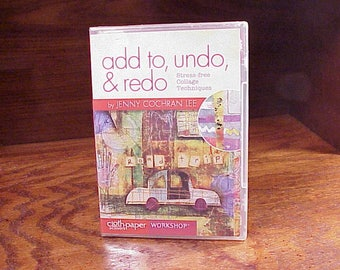 Add To, Undo and Redo DVD Stree-Free Collage Techniques by Jenny Cochran Lee, 2013, new and sealed, Workshop, Lessons, Tutorial