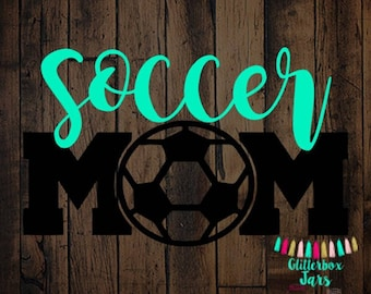 Soccer Mom Decal | Soccer Decal | Soccer mom support Decal | Sports mom decal | Mom Life Decal | Soccer Car Decal
