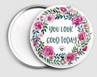 Mirror You look good today