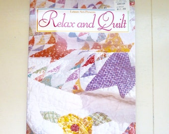 Leisure Arts Relax and Quilt pattern book, quilting books, quilt pattern, patchwork quilts, applique quilts, paperback book, patterns