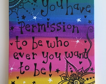You have permission, rainbow positivity art, canvas, original painting, self esteem
