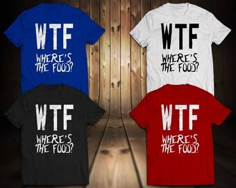 WTF Wheres The Food Tshirt