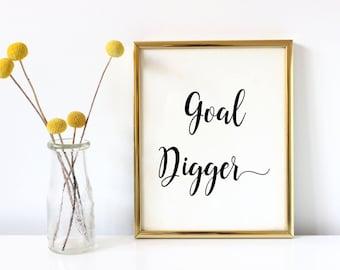 Goal digger art print, inspirational wall art, home decor wall print, motivational wall decor, dorm decor, office decor, inspirational quote