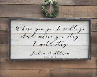 Where you go I will go and where you stay I will stay, Ruth 1:16, vintage wedding sign, framed shiplap