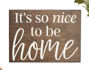 It's so nice to be home sign decor, farmhouse decor, farmhouse wall decor, painted wood wall art, wooden sign, wood sign, home, its so good