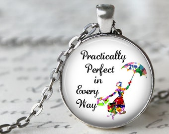 Practically Perfect in Every Way - Quote Necklace or Key Chain - Choice of 4 Colors