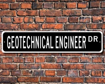 Geotechnical Engineer, Geotechnical Engineer Gift, Geotechnical Engineer sign, Engineer sign, Custom Street Sign, Quality Metal Sign
