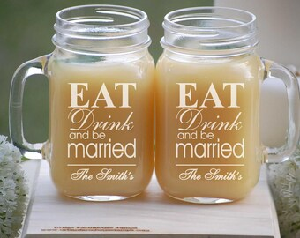 Personalized Wedding Gift, Eat Drink and Be Married, Mason Jar Tumblers, Couples Wedding Gift, Rustic Wedding, Mason Jar Toasting Glasses