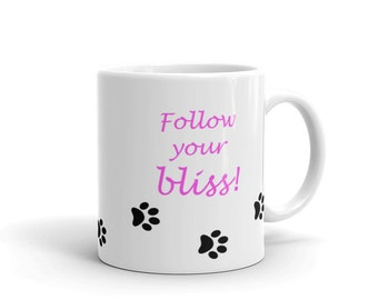 Law of Attraction Mug. Follow Your Bliss