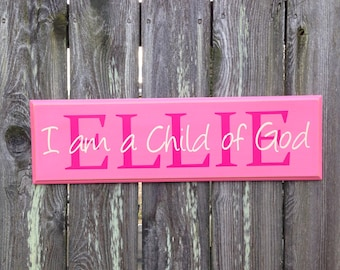 I am a Child of God- personalized with child's name- wood sign-name plaque-CUSTOM MADE