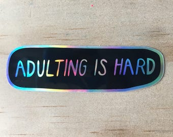 Adulting Is Hard Sticker