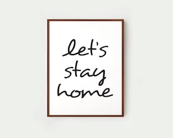Let's stay home quote print in black and white | Large wall art prints, Instant download printable art poster | Modern wall decor