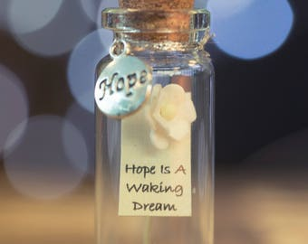 Hope- Message in a Bottle - Inspirational- Keepsake Gift