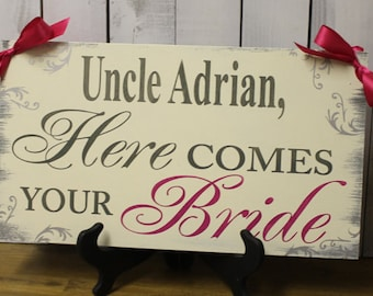 Uncle Here Comes Your BRIDE Sign/Photo Prop/U Choose Colors/Great Shower Gift/Reversible/Gray/Ivory/Hot Pink/Silver/Rustic/Wood Sign/Wedding