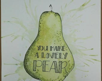 You Make a Lovely Pear