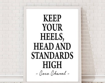 Keep Your Heels, Head And Standards High Coco Chanel Quote A4 Poster Print Print / Art