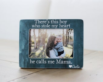 Mom Frame GIFT Mother Son Picture Frame This Boy Who Stole My Heart Calls Me Mom Mama Quote