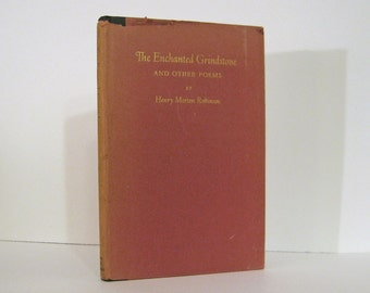 The Enchanted Grindstone and Other Poems by Henry Morton Robinson. 1952 First Edition Published by Simon & Schuster Vintage Hardcover Book
