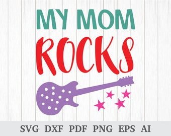 Mom SVG, Mother's Day SVG, Best Mom SVG, My Mom Rocks, Mother svg quote, svg cutting file, cricut & silhouette, vinyl, dxf, pdf, png, eps
