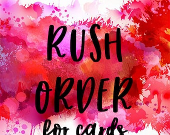 Rush Order - for Cards