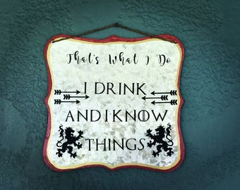 I drink and I know things, Game of Thrones, i know things, tyrion lannister, i drink, got, tyrion, lannister, game of thrones gift, know