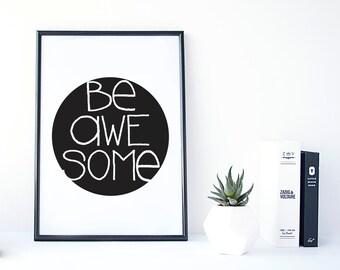 Black and White Print, Be Awesome Print, Nursery Art Printable, Wall Art, Boys Room