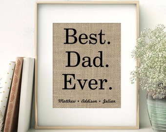BEST DAD EVER Burlap Print Wall Art | Personalized Father's Day Gift From Children | Birthday Gift for Dad | Fathers Day Gift From Kids