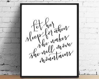 Let her sleep for when she wakes, she will move mountains | Baby girl nursery quote present | Calligraphy