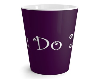 You Do You Latte Mug
