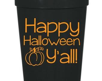 Happy Halloween Yall!- 16 oz. Reusable Plastic Stadium Cup- Minimum Purchase of 12 Cups!