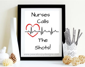"Nursing Printable, ""Nurses Calls The Shots"", RN Tabletop, Nursing Graduation, Nursing, Nursing Student, Gift for Nurses, Nursing Gift"