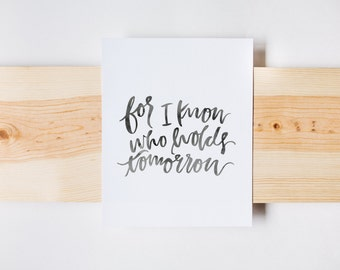 For I Know Who Holds Tomorrow Print, Christian Print, Calligraphy, Bible Verse Art, INSTANT DOWNLOAD