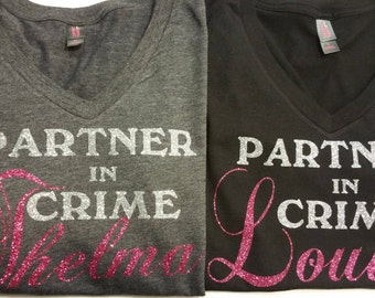Thelma and Louise Shirts, Partner in Crime Shirts, Best friend shirts, Road Trip Shirts, Birthday Present, Valentine Gift