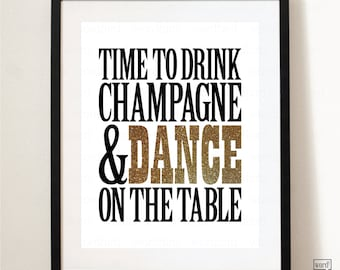 bachelorette Party Time To Drink Champagne And Dance On The Table Bridal Shower Decor bachelorette Sign Party Decor Bridal Shower Sign Decor